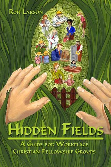Hidden Fields: A Guide for Workplace Christian Fellowship Groups
