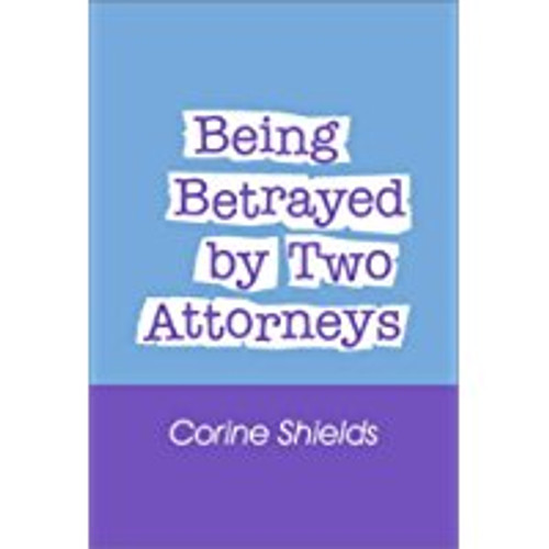 Being Betrayed By Two Attorneys