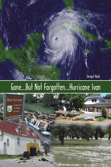 Gone...But Not Forgotten...Hurricane Ivan