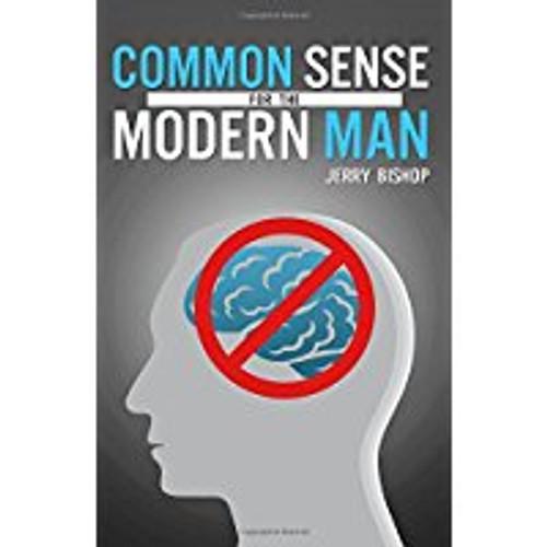 Common Sense For The Modern Man
