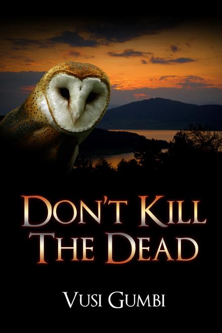 Don't Kill the Dead