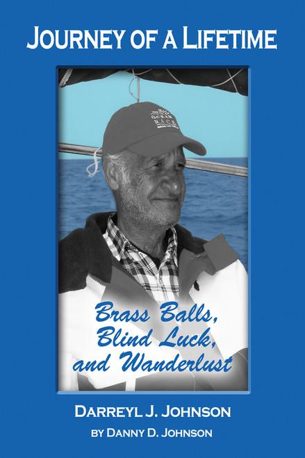 Journey of a Lifetime: Brass Balls, Blind Luck, and Wanderlust