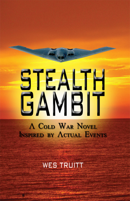 Stealth Gambit: A Cold War Novel Inspired by Actual Events