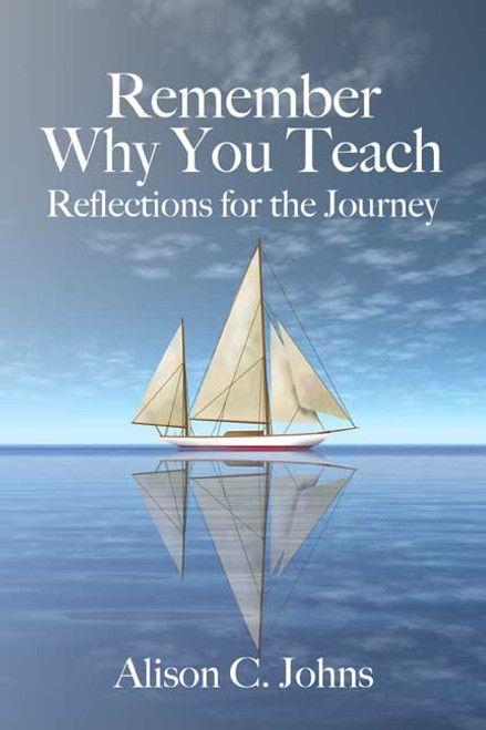 Remember Why You Teach: Reflections for the Journey