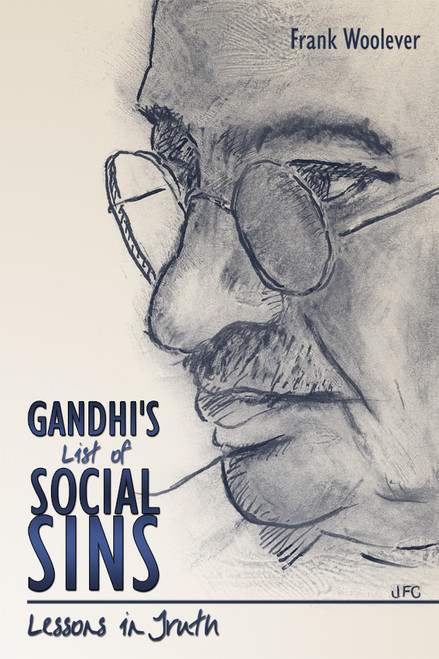 Gandhi's List of Social Sins: Lessons in Truth