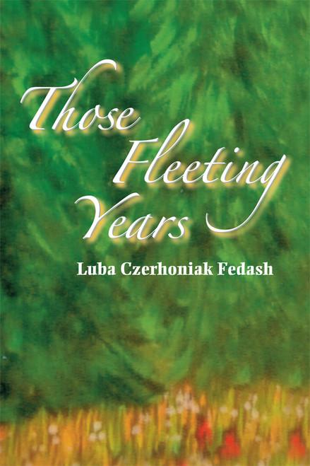 THOSE FLEETING YEARS