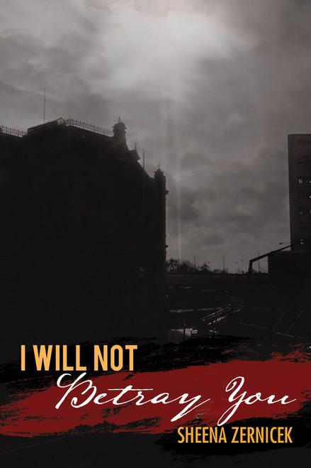 I Will Not Betray You