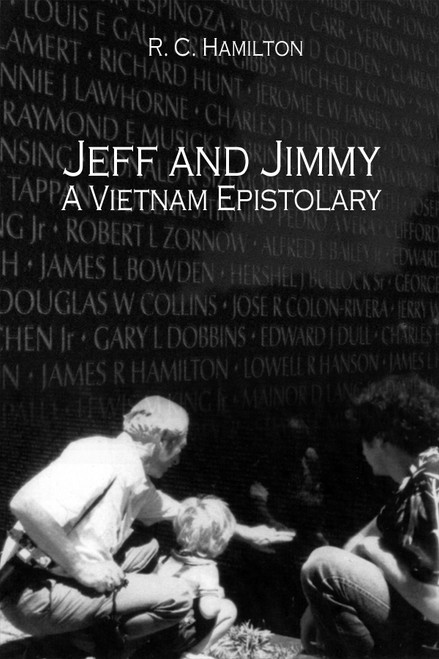 Jeff and Jimmy- A Vietnam Epistolary