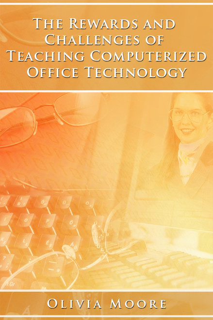 The Rewards and Challenges of Teaching Computerized Office Technology