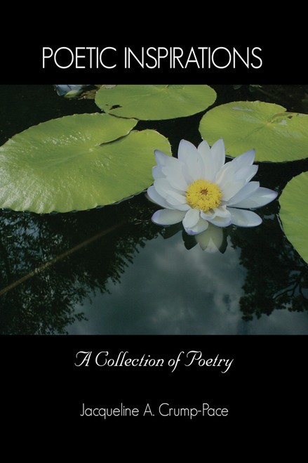 Poetic Inspirations: A Collection of Poetry