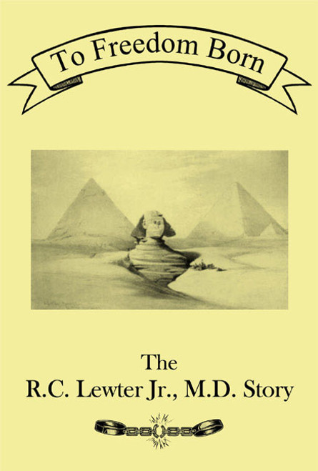 To Freedom Born: The R.C. Lewter Story