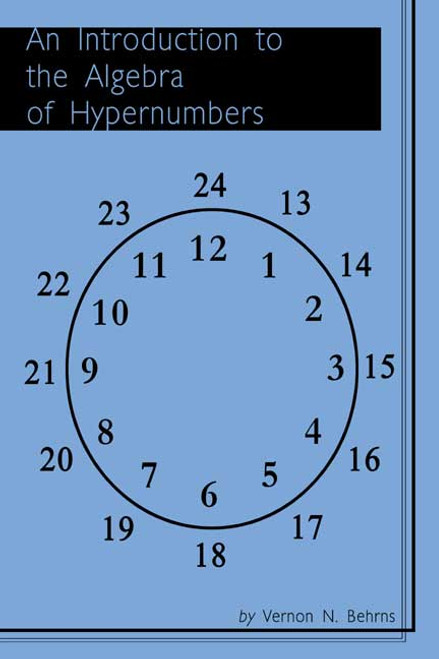 An Introduction to the Algebra of Hypernumbers