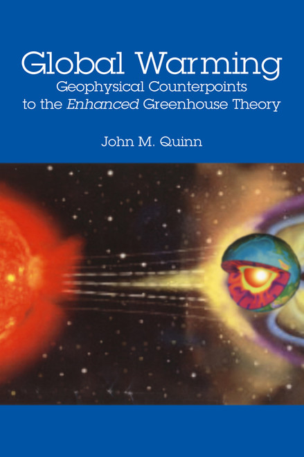 Global Warming: Geophysical Counterpoints to the Enhanced Greenhouse Theory