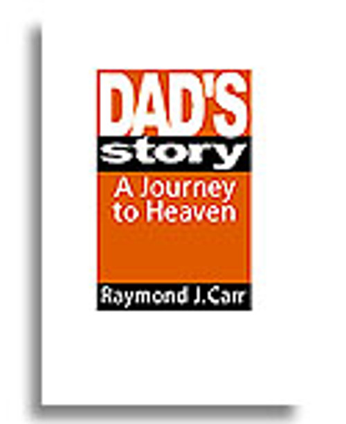 Dad's Story: A Journey to Heaven