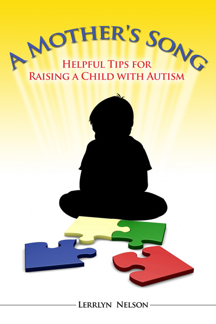 A Mother's Song: Helpful Tips for Raising a Child with Autism