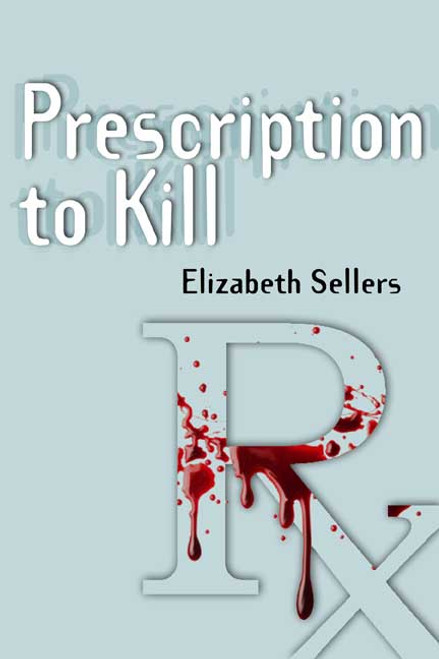 Prescription to Kill