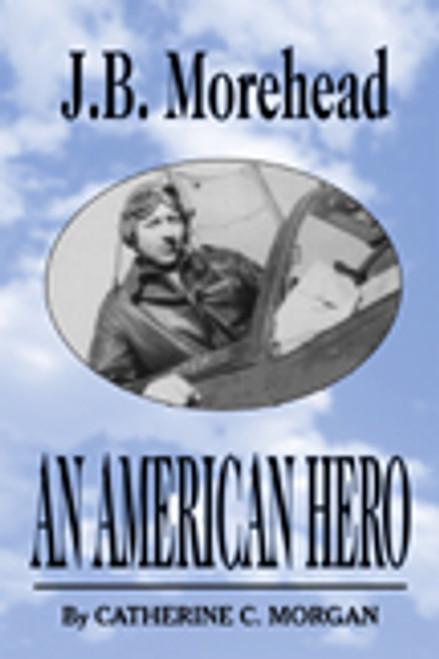 J.B. Morehead: An American Hero