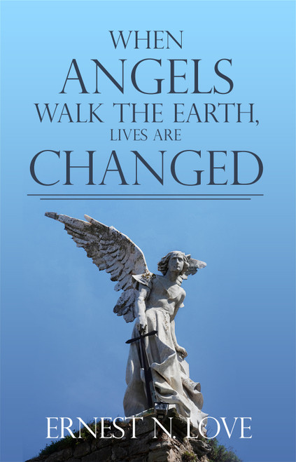 When Angels Walk the Earth, Lives Are Changed