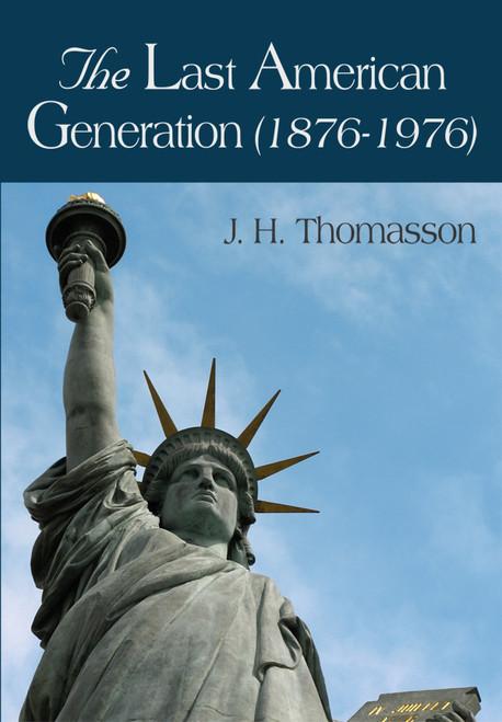 The Last American Generation (1876-1976)