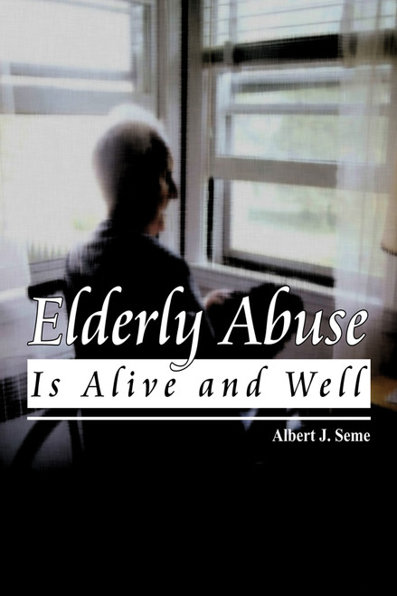 Elderly Abuse Is Alive And Well