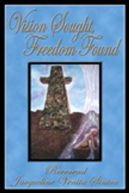 Vision Sought, Freedom Found