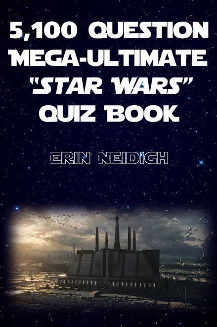 5,100-Question Mega-Ultimate Star Wars Quiz Book