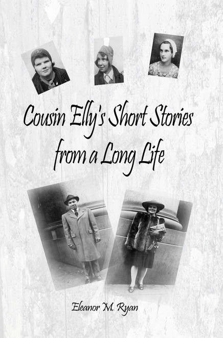 Cousin Elly's Short Stories from a Long Life
