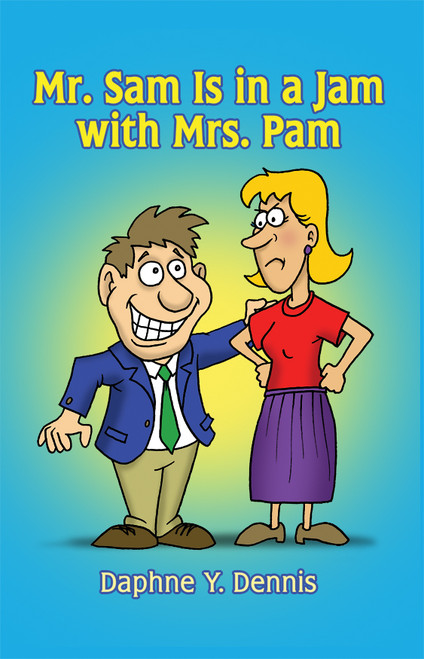 Mr. Sam Is in a Jam with Mrs. Pam