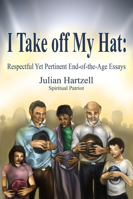 I Take off My Hat: Respectful Yet Pertinent End-of-the-Age Essays