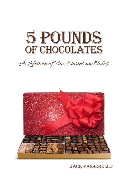 5 Pounds of Chocolates: A Lifetime of True Stories and Tales