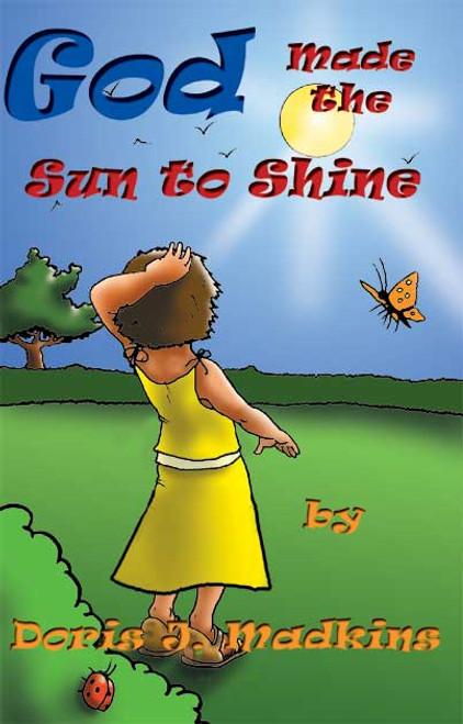 God Made the Sun to Shine
