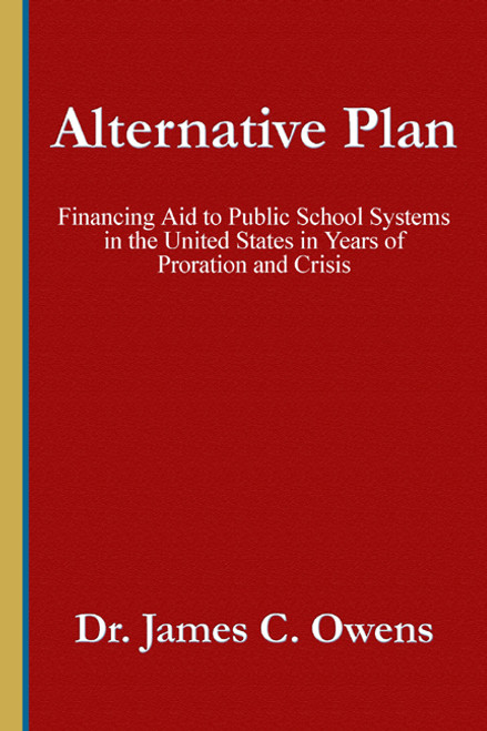 Alternative Plan: Financing Aid to the Public School Systems in the United Staes in Years of Crisis in Proration