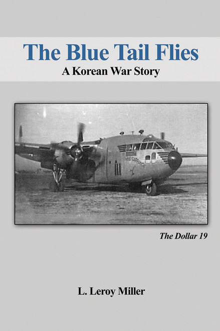 The Blue Tail Flies: A Korean War Story
