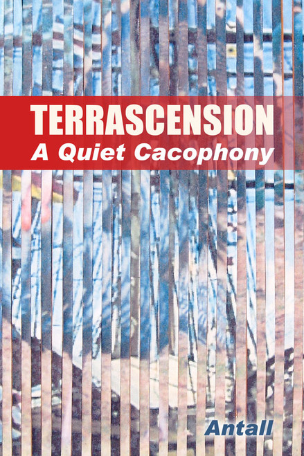 Terrascension: A Quiet Cacophony