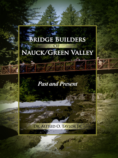 Bridge Builders of Nauck/Green Valley: Past and Present