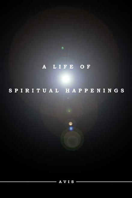 A Life of Spiritual Happenings
