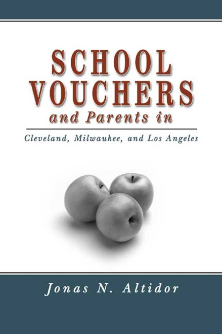 School Vouchers and Parents in Cleveland, Milwaukee, and Los Angeles