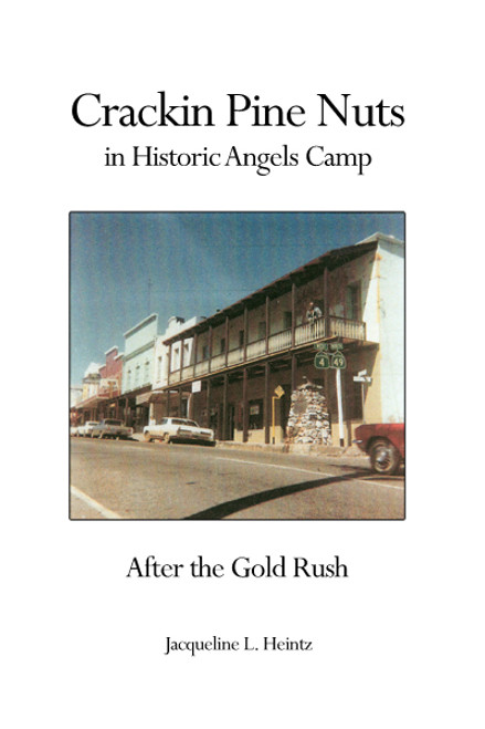 Crackin Pine Nuts in Historical Angels Camp After the Gold Rush