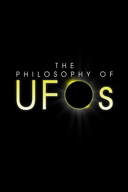 The Philosophy of UFOs