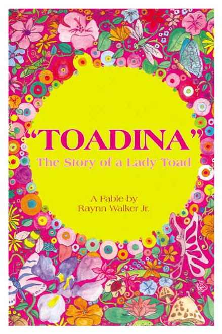 Toadina: The Story of a Lady Toad (A Fable by Raynn Walker Jr., Illustrated by Freddrick Campioni Garcia