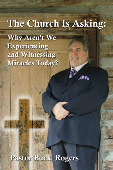 The Church Is Asking: Why Aren't We Experiencing and Witnessing Miracles Today?