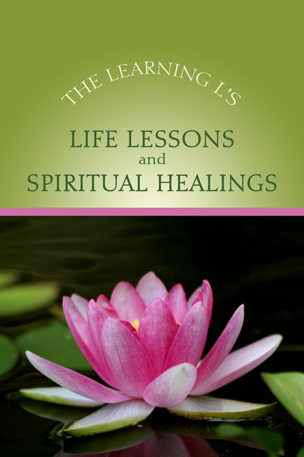 Life Lessons and Spiritual Healings