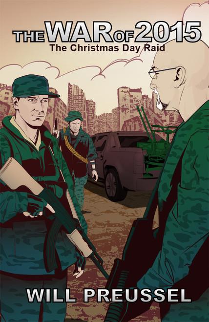 The War of 2015; The Christmas Day Raid