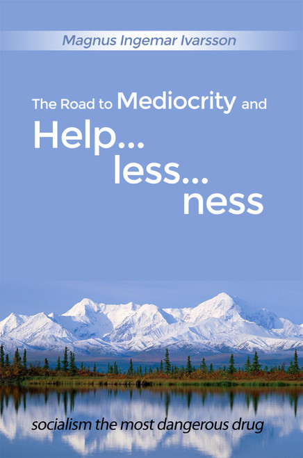 The Road to Mediocrity and Helplessness