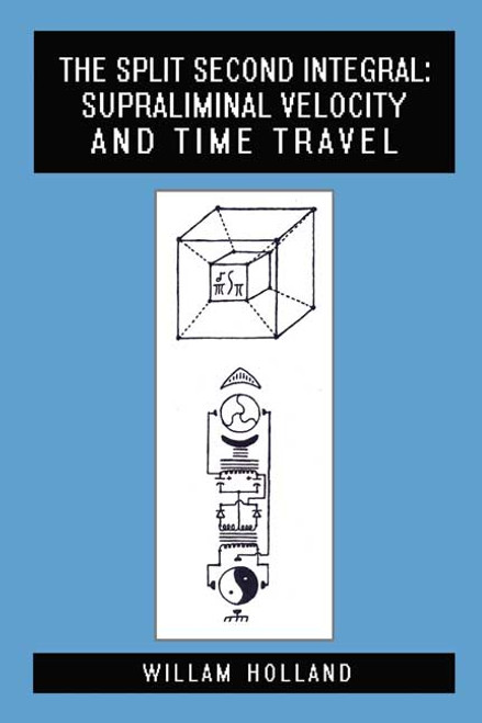 The Split Second Integral: Supraliminal Velocity and Time Travel