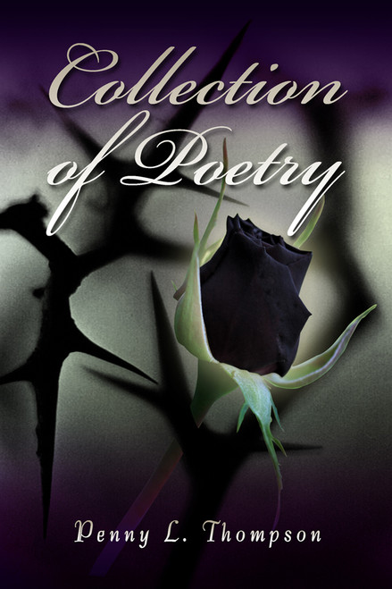 Collection of Poetry (by Penny L. Thompson)
