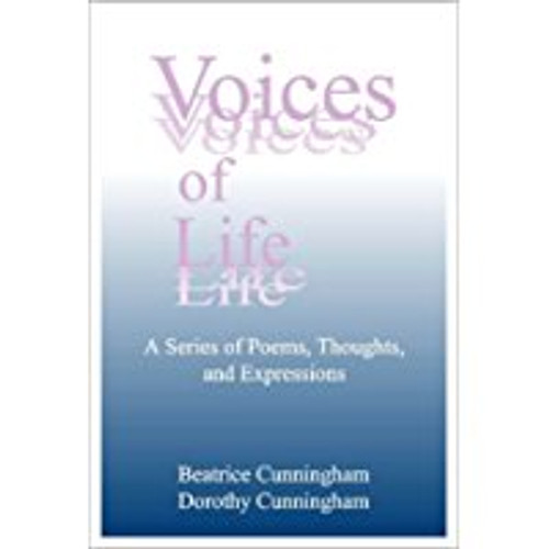 Voices of Life: A Series of Poems, Thoughts, And Expressions