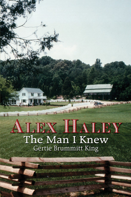 Alex Haley: The Man I Knew