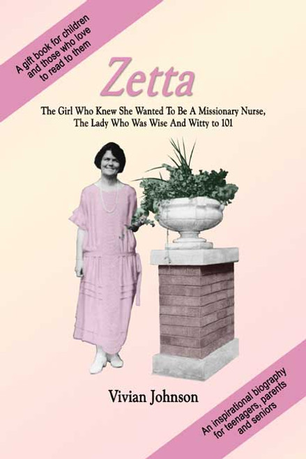 Zetta: The Girl Who Knew She Wanted To Be A Missionary Nurse, The Lady Who Was Wise And Witty To 101