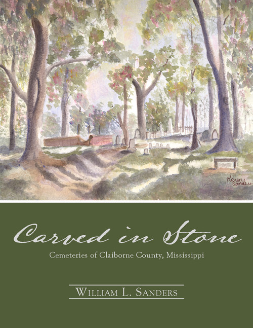 Carved in Stone: Cemeteries of Claiborne County, Mississippi